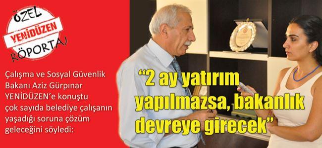 Çalışma Bakanı Aziz Gürpınar YENİDÜZEN'e konuştu