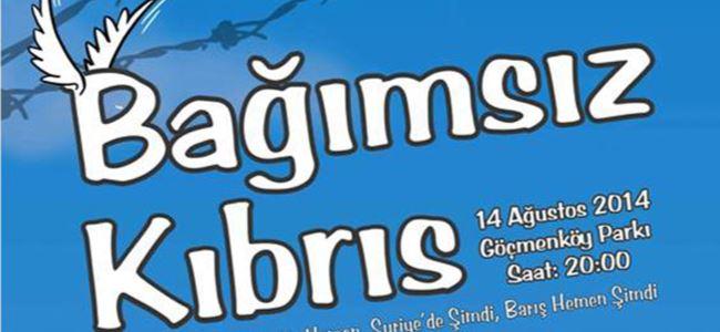 """""""Bağımsız Kıbrıs"""" etkinliği 14 Ağustosta"""