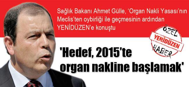 Hedef, 2015'te organ nakline başlamak