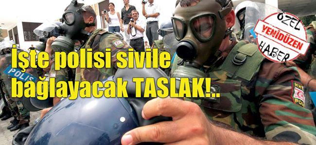 POLİSE 'SİVİL' TASLAK