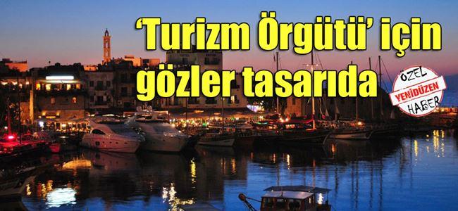 Turizm Örgütü Yasa Tasarısı son şeklini alıyor