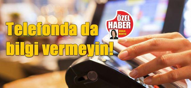 KREDİ KART DOLANDRICILARINA DİKKAT!