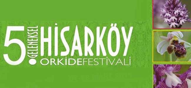 """""""5. Geleneksel Hisarköy Orkide Festivali"""""""