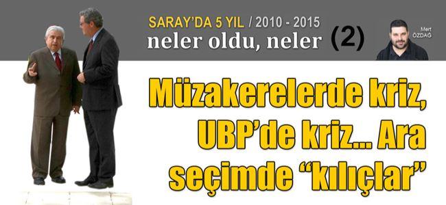 """Müzakerelerde kriz, UBP'de kriz... Ara seçimde """"kılıçlar"""""""
