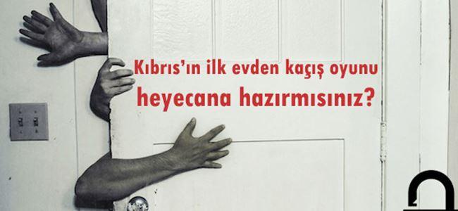 Kıbrıs'ın ilk evden kaçış oyunu Girne'de açılıyor