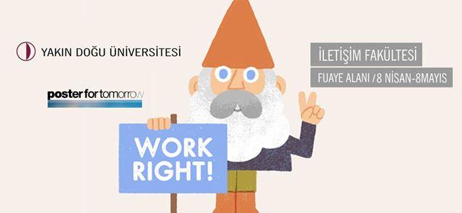 """""""Work Rıght"""" afiş sergisi açıldı"""