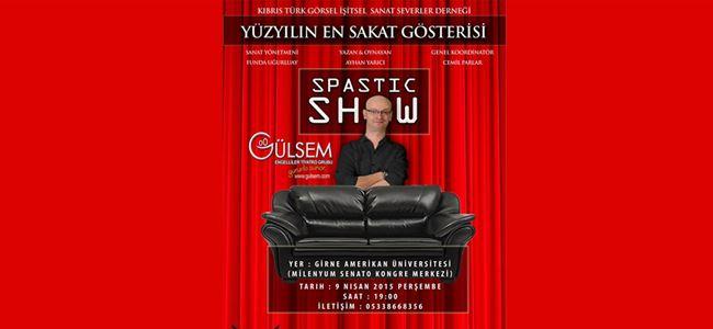 """""""Spastik Show"""" sahne alacak"""
