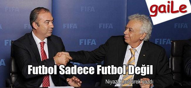 Futbol Sadece Futbol Değil