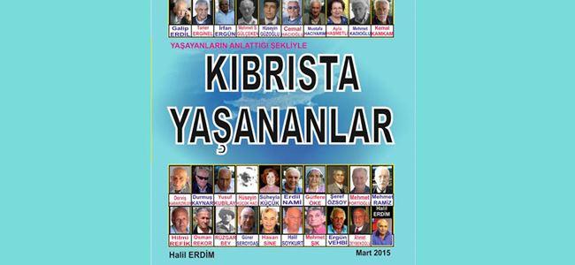 """Halil Erdim'in """"Kıbrıs'ta Yaşananlar"""" isimli kitabı yayımlandı."""
