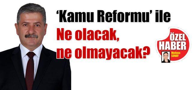 'Kamu Reformu'nda yeniden geri sayım