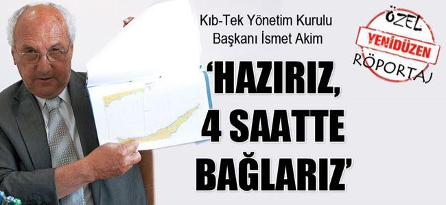 'HAZIRIZ, 4 SAATTE BAĞLARIZ'