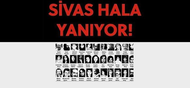 'Sivas Katliamı'nda ölenler etkinlik ile anılacak