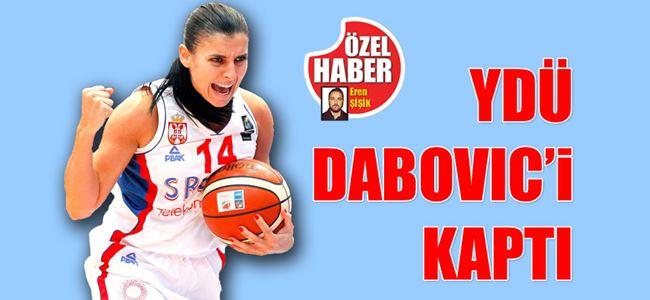 YDÜ Dabovic'i kaptı