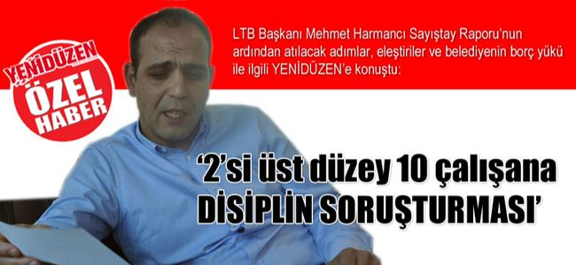 10 çalışana DİSİPLİN SORUŞTURMASI'