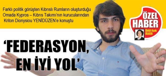 'FEDERASYON,  EN İYİ YOL'