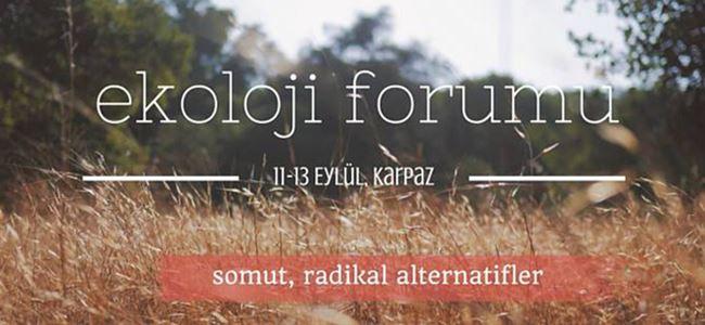 Ekoloji Forumu Cuma günü başlıyor