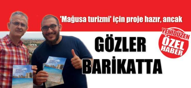 Mağusa turizmi için proje hazır, ancak GÖZLER BARİKATTA
