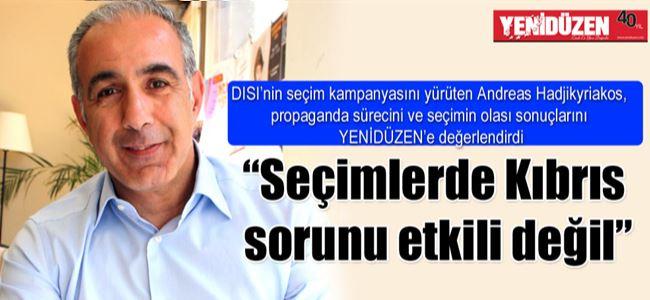 """""""Seçimlerde Kıbrıs sorunu etkili değil"""""""