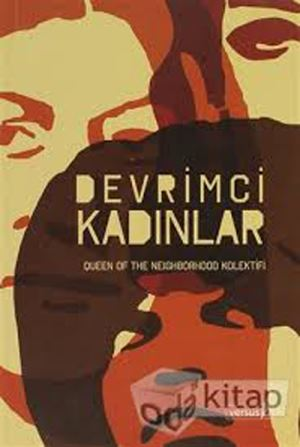 Devrimci Kadınlar –( Queen Of The Neighborhood Kolektifi ):