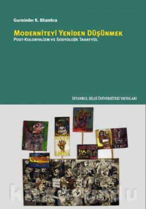 """""""Moderniteyi Yeniden Düşünmek""""  (Post-Kolonyalizm ve Sosyolojik Tahayyül) *"""