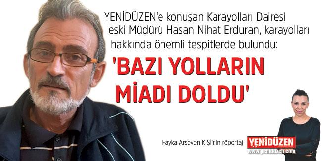'BAZI YOLLARIN MİADI DOLDU'