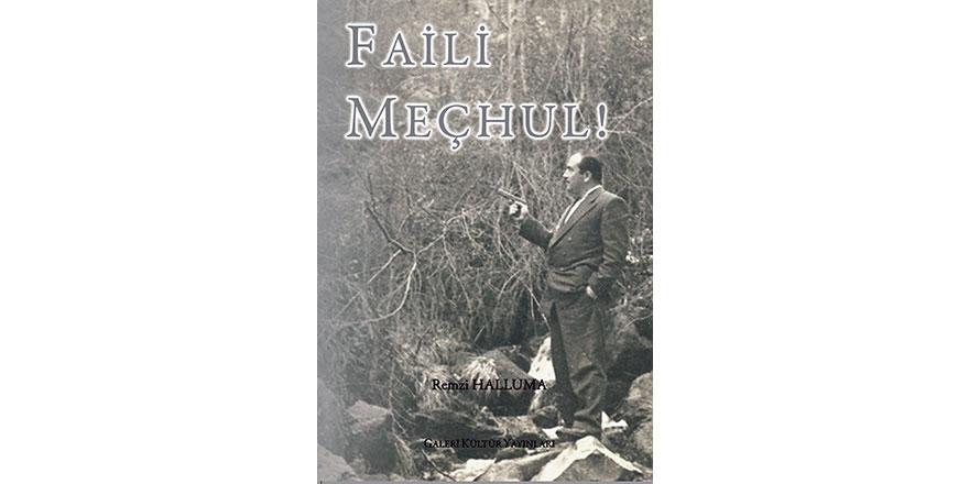 "Remzi Halluma'dan ""Faili Meçhul"""