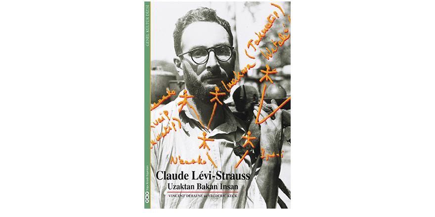 Claude Lévi-Strauss: Uzaktan Bakan İnsan