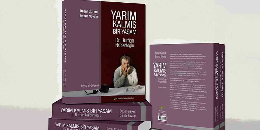 """""""Yarım Kalmış Bir Yaşam, Dr. Burhan Nalbantoğlu""""  Güzelyurt'ta tanıtılacak"""