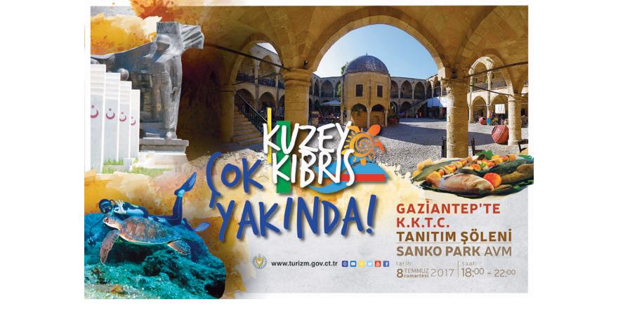 Kıbrıs'ın kuzeyi Gaziantep'te tanıtılacak!