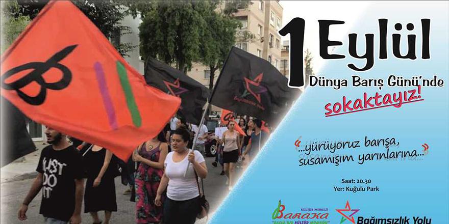 Bağımsızlık Yolu ve Baraka eylem düzenliyor