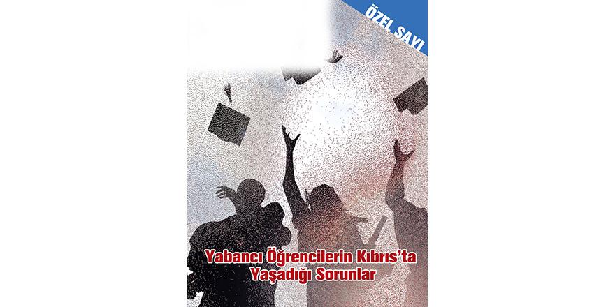 Gaile Özel Sayısı: Yabancı Öğrencilerin Kıbrıs'ta Deneyimlediği Sorunlar
