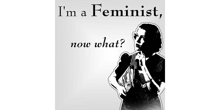 Kadın Olmak, Feminist Olmak ve Liberal Feminizm…