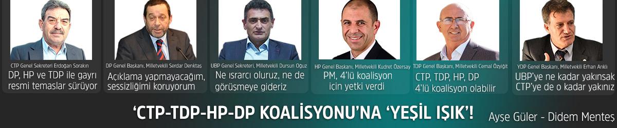 'CTP-TDP-HP-DP KOALİSYONU'NA  'YEŞİL IŞIK'!