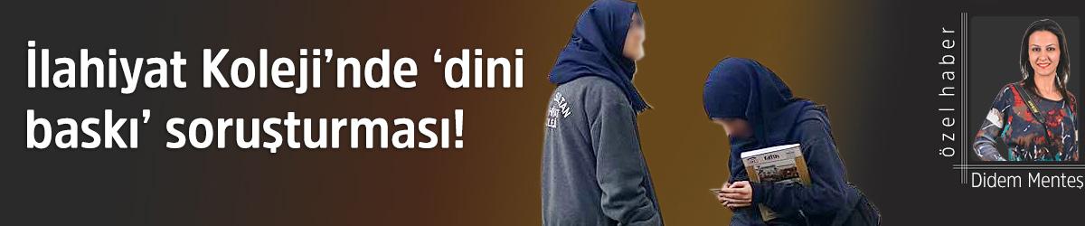 İlahiyat Koleji'nde 'dini baskı' soruşturması!
