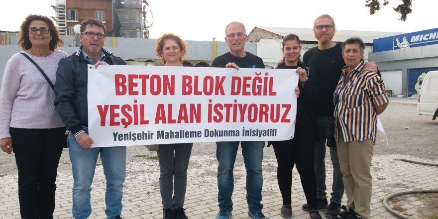 """""""Beton blok değil yeşil alan istiyoruz"""""""