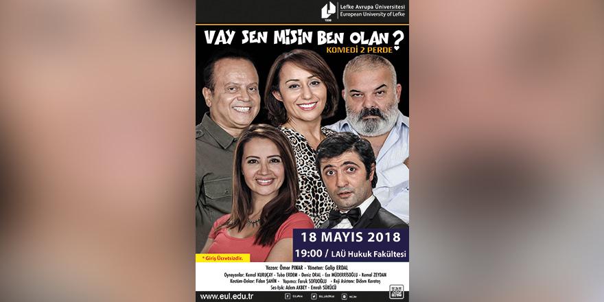 """""""Vay Sen Misin Ben Olan""""  LAÜ'de sahnelenecek"""