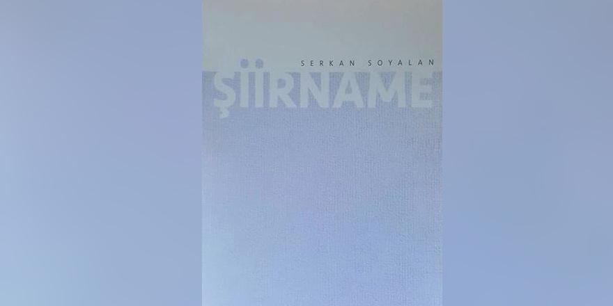 """Serkan Soyalan'dan  """"Şiirname"""""""