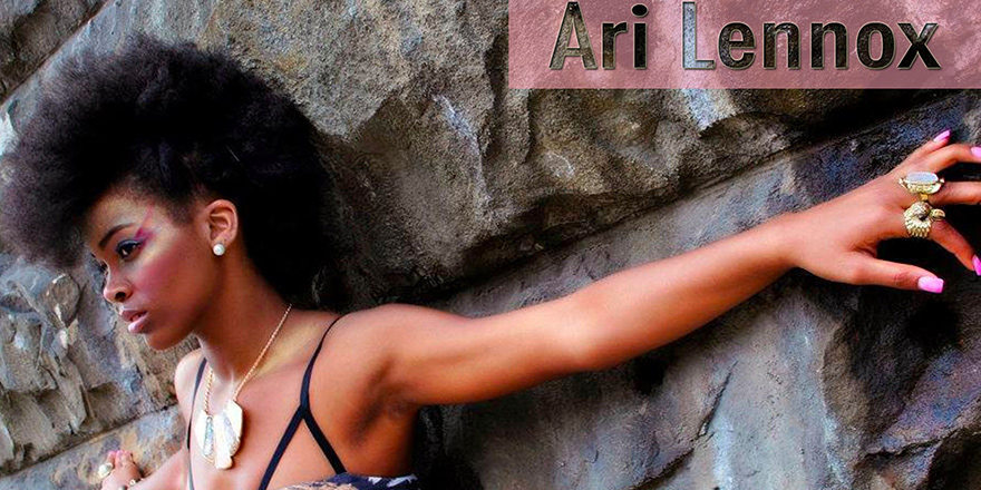 Muhteşem bir kadın Şarkıcı; ARI LENNOX