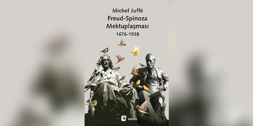 """İmkânsız Buluşmanın İmkânları: """"Freud-Spinoza Mektuplaşması 1676-1938""""*"""