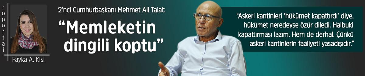 "2'nci Cumhurbaşkanı Mehmet Ali Talat:  ""Memleketin dingili koptu"""