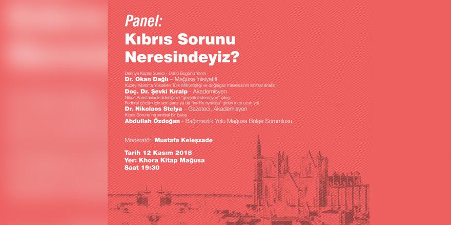 """Mağusa Khora'da panel: """"Kıbrıs Sorununun Neresindeyiz?"""""""
