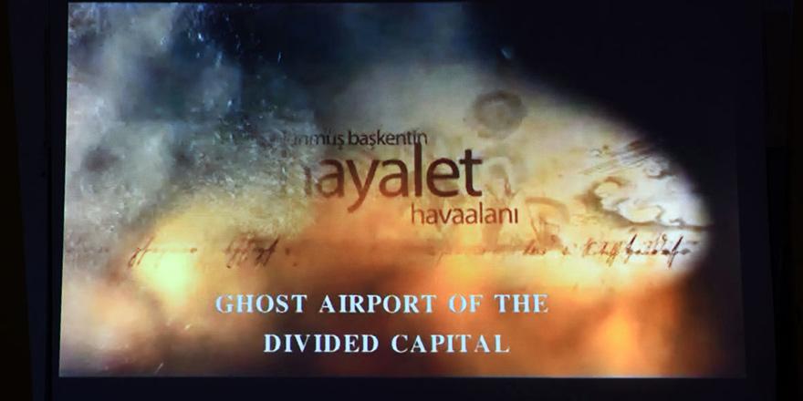 Bölünmüş Başkentin Hayalet Havaalanı BASIN-SEN'de gösterildi