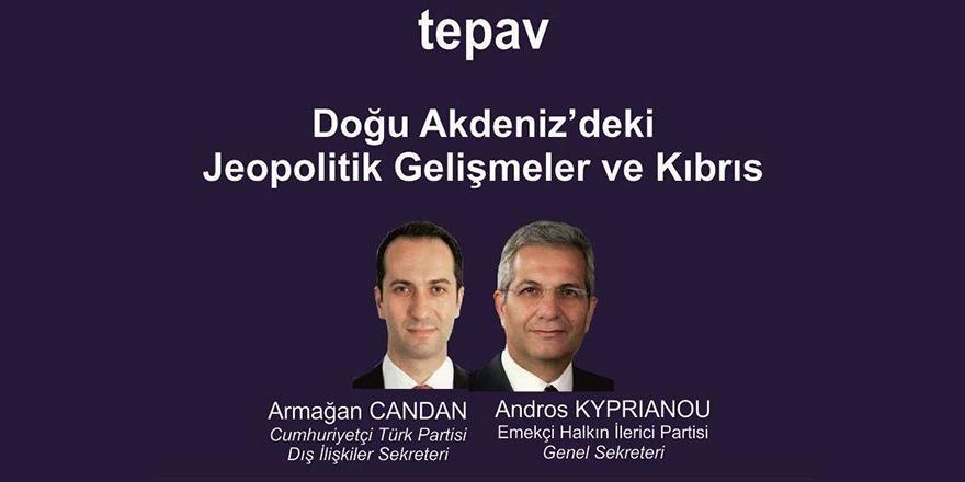 Doğu Akdeniz'deki jeopolitik gelişmeler ve Kıbrıs konuşulacak
