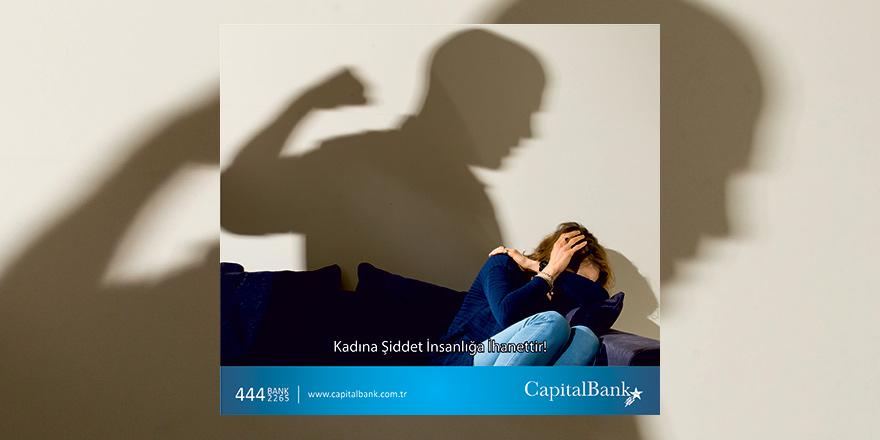 Capitalbank şiddete dikkat çekti