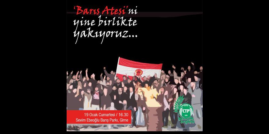 """CTP  Girne'de """"Barış Ateşi"""" yakacak"""