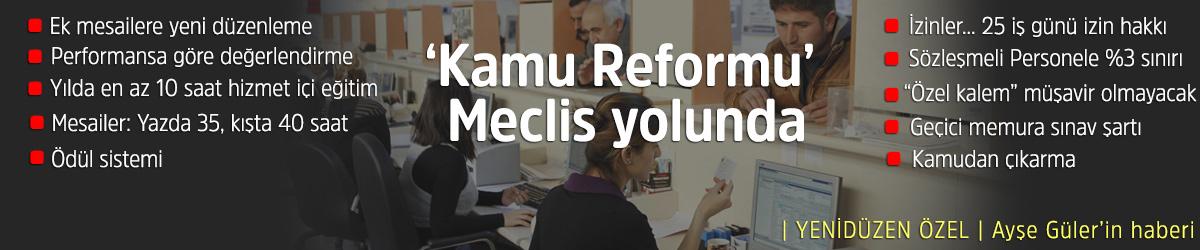 'Kamu Reformu' Meclis yolunda