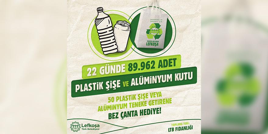 22 günde 89 bin 962 adet plastik şişe toplandı