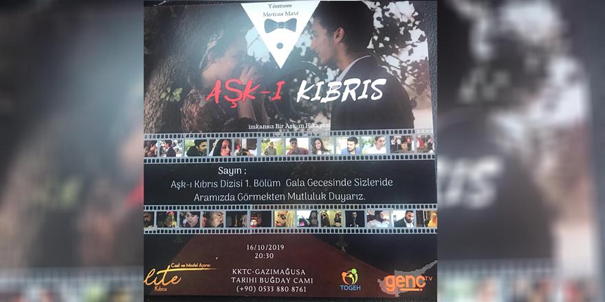 Aşk-ı Kıbrıs dizisinin Gala Gecesi yapılacak