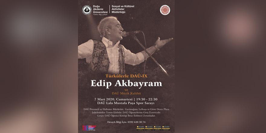 Türkülerle DAÜ'nün konuğu Edip Akbayram