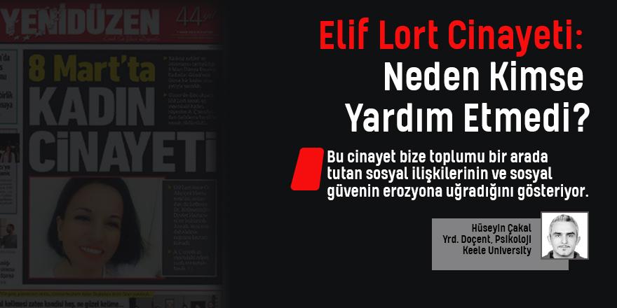 Elif Lort Cinayeti: Neden Kimse Yardım Etmedi?